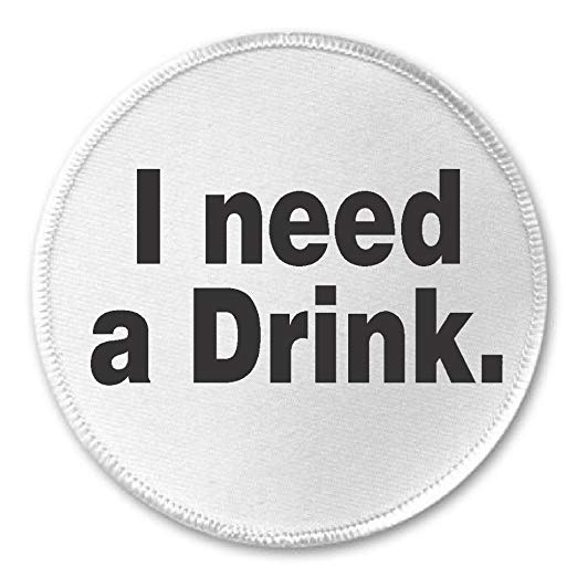 I need a drink 01